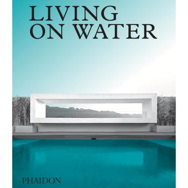 Phaidon - Living on Water